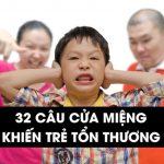 32 câu nói cửa miệng của phụ huynh khiến trẻ tổn thương tâm lý nặng nề