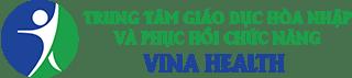 Trung Tâm Phục Hồi Chức Năng Vina Health