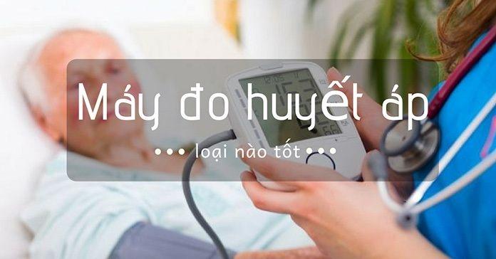 May Do Huyet Ap Loai Nao Tot